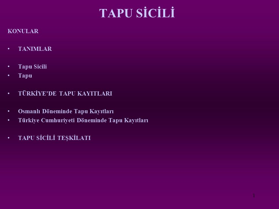 TAPU SİCİLİ KONULAR TANIMLAR Tapu Sicili Tapu