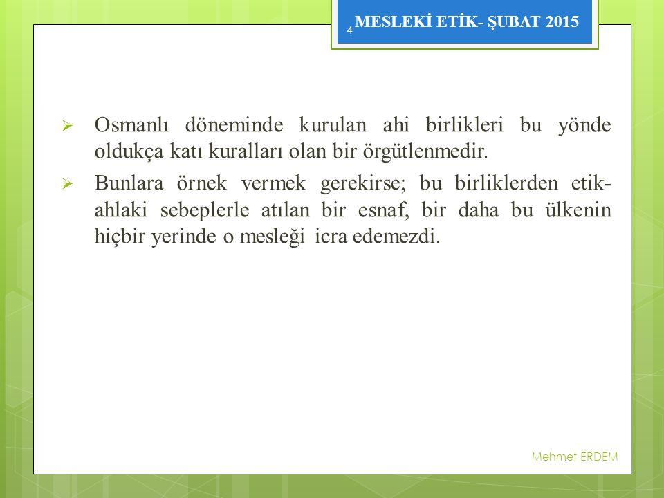 Osmanlı döneminde kurulan ahi birlikleri bu yönde oldukça katı kuralları olan bir örgütlenmedir.