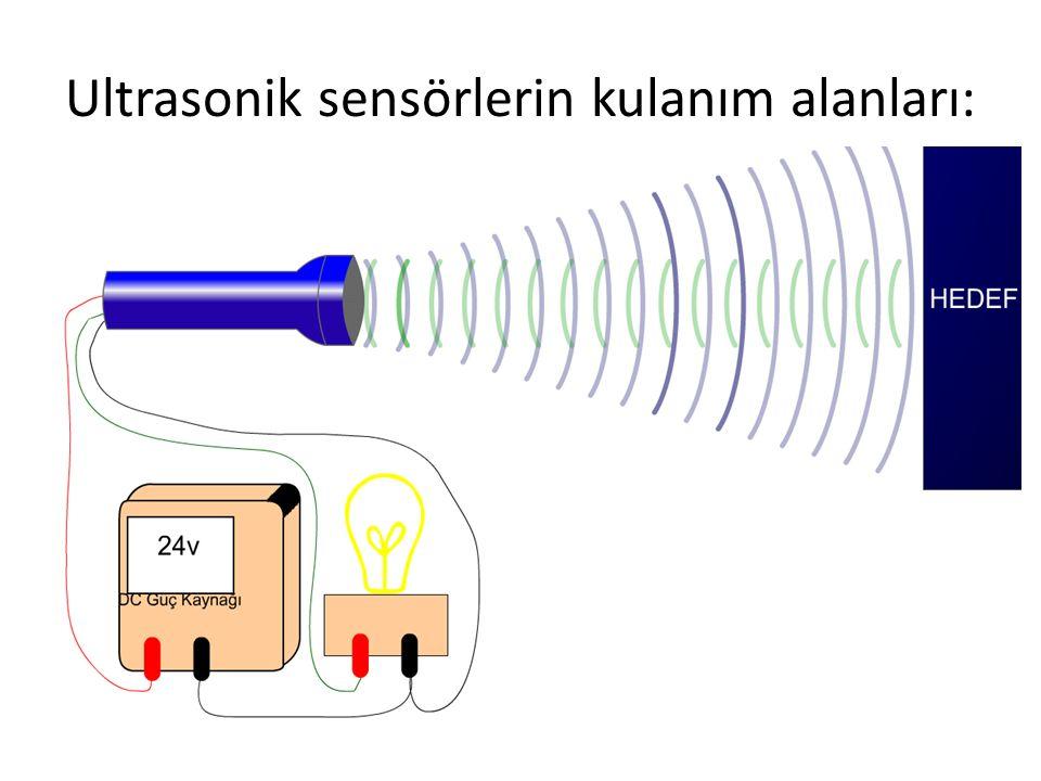 Ultrasonik sensörlerin kulanım alanları: