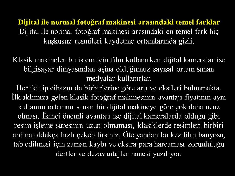 Dijital ile normal fotoğraf makinesi arasındaki temel farklar