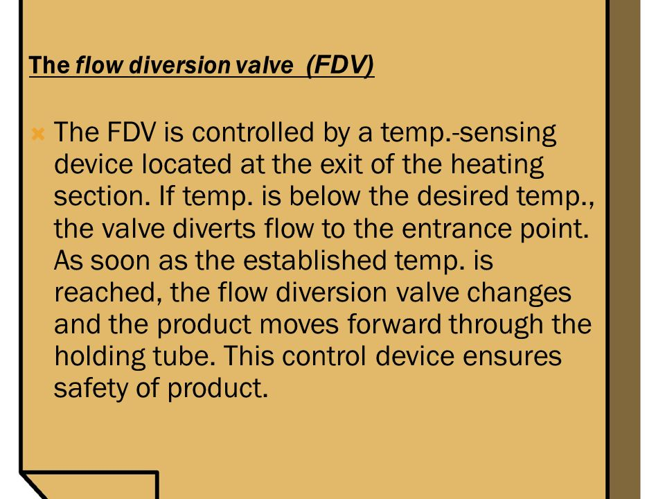 The flow diversion valve (FDV)