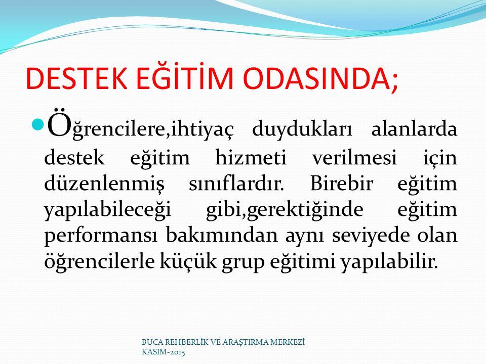 DESTEK EĞİTİM ODASINDA;