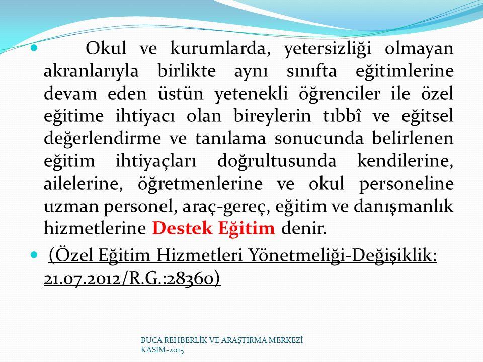 (Özel Eğitim Hizmetleri Yönetmeliği-Değişiklik: 21.07.2012/R.G.:28360)