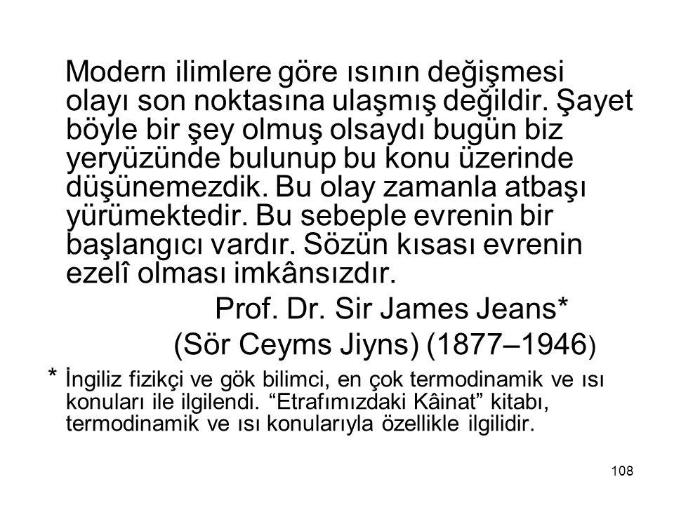 Prof. Dr. Sir James Jeans* (Sör Ceyms Jiyns) (1877–1946)