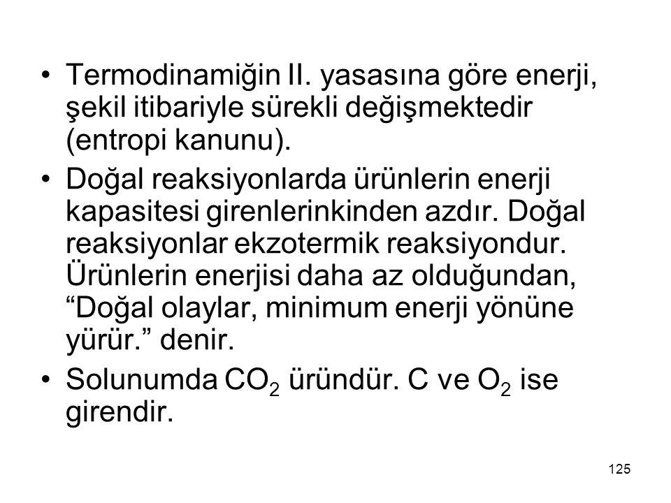Termodinamiğin II. yasasına göre enerji, şekil itibariyle sürekli değişmektedir (entropi kanunu).