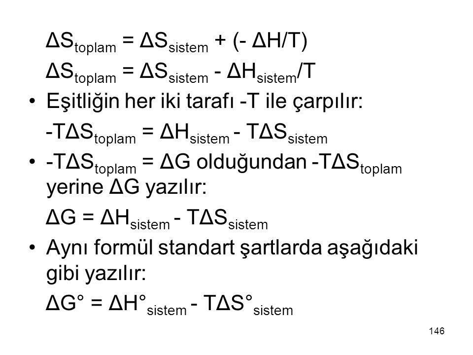 ΔStoplam = ΔSsistem + (- ΔH/T)