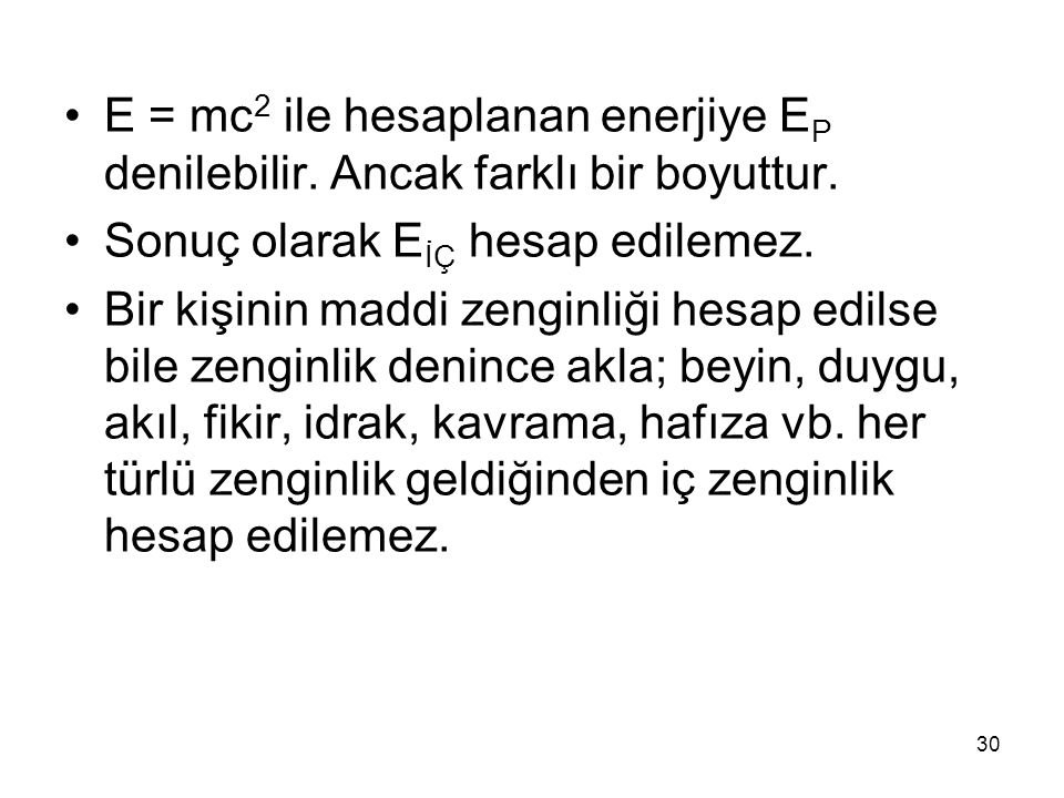 E = mc2 ile hesaplanan enerjiye EP denilebilir