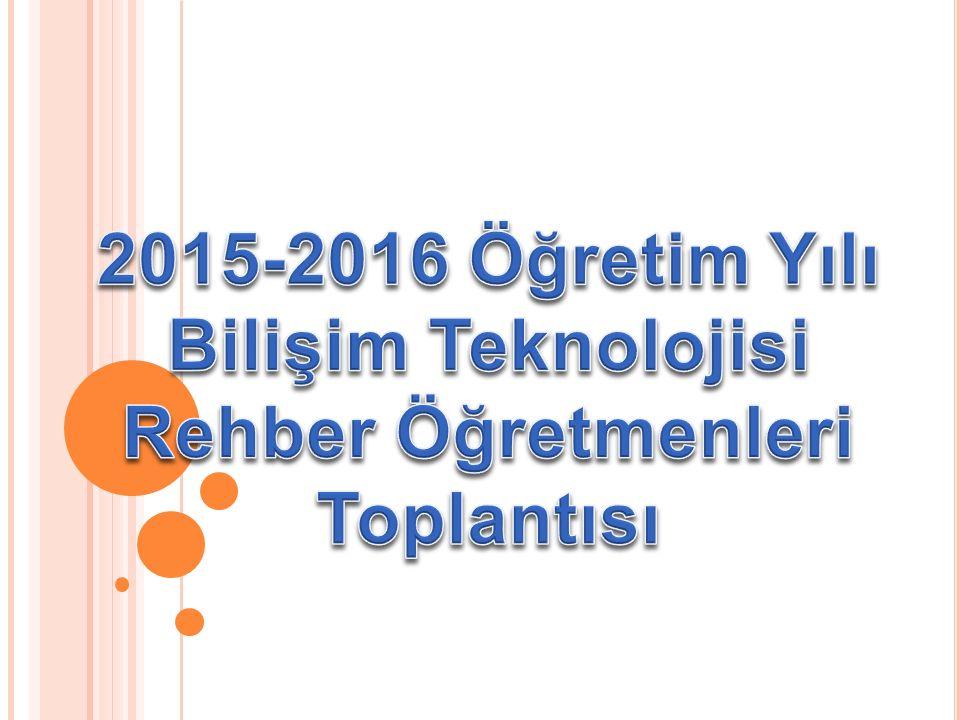 2015-2016 Öğretim Yılı Bilişim Teknolojisi Rehber Öğretmenleri Toplantısı