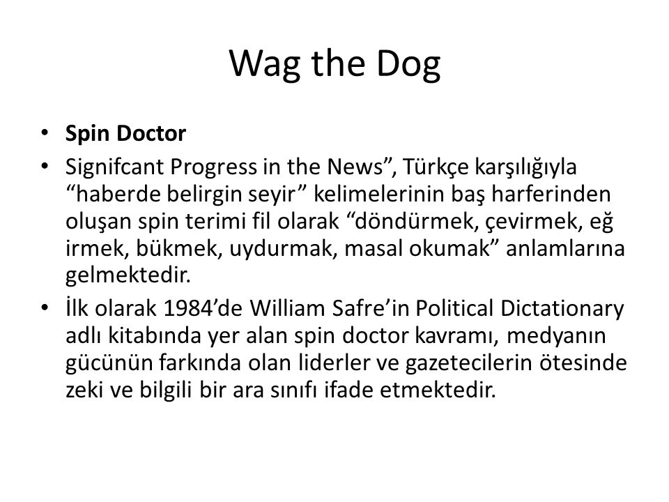 Wag the Dog Spin Doctor.