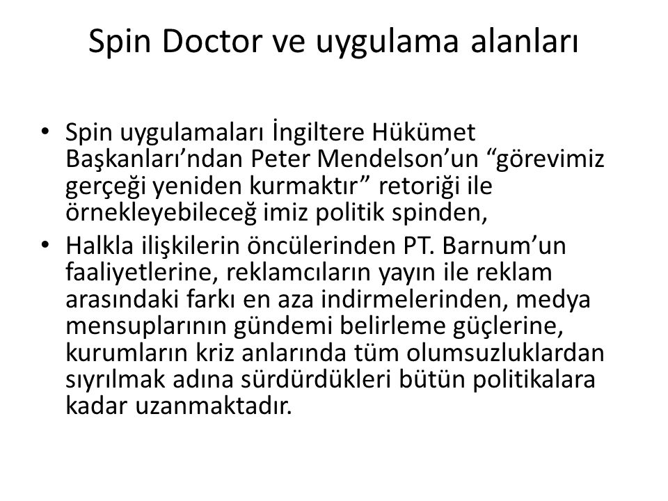 Spin Doctor ve uygulama alanları