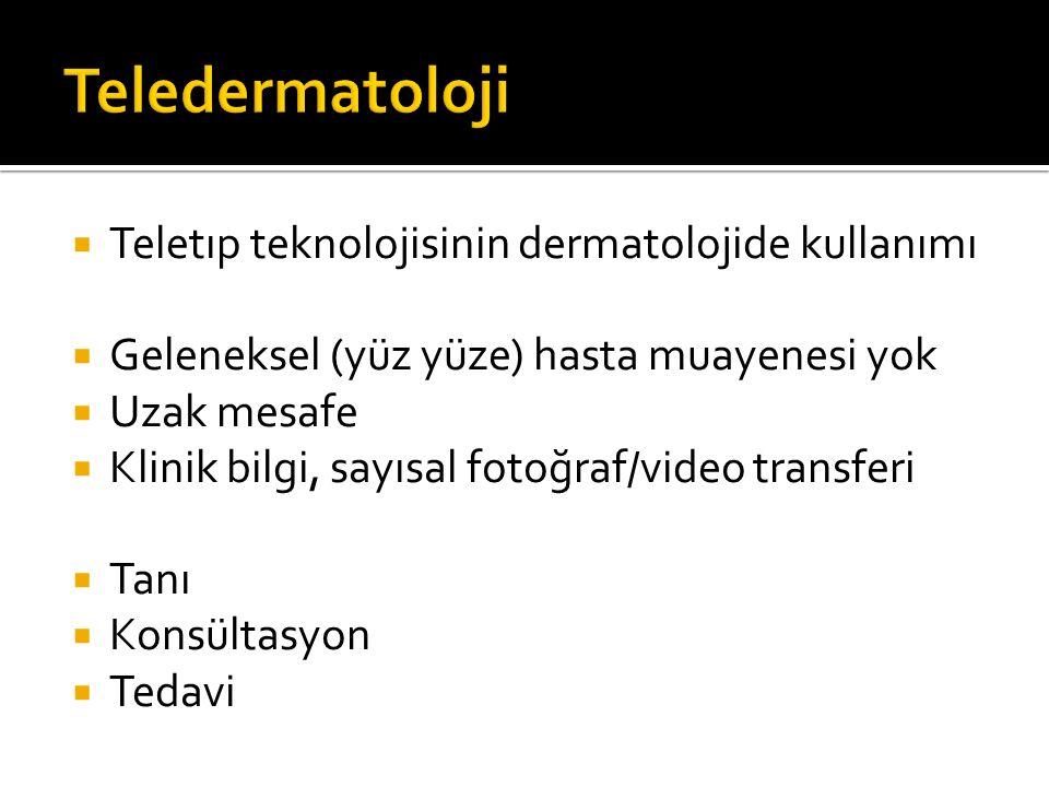 Teledermatoloji Teletıp teknolojisinin dermatolojide kullanımı