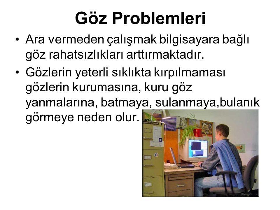 Göz Problemleri Ara vermeden çalışmak bilgisayara bağlı göz rahatsızlıkları arttırmaktadır.