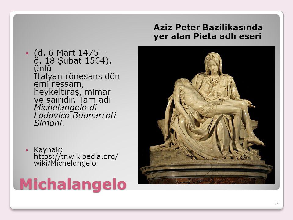 Michalangelo Aziz Peter Bazilikasında yer alan Pieta adlı eseri