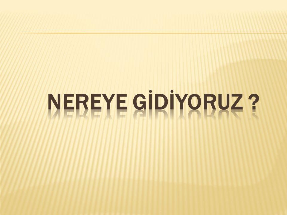 NEREYE GİDİYORUZ