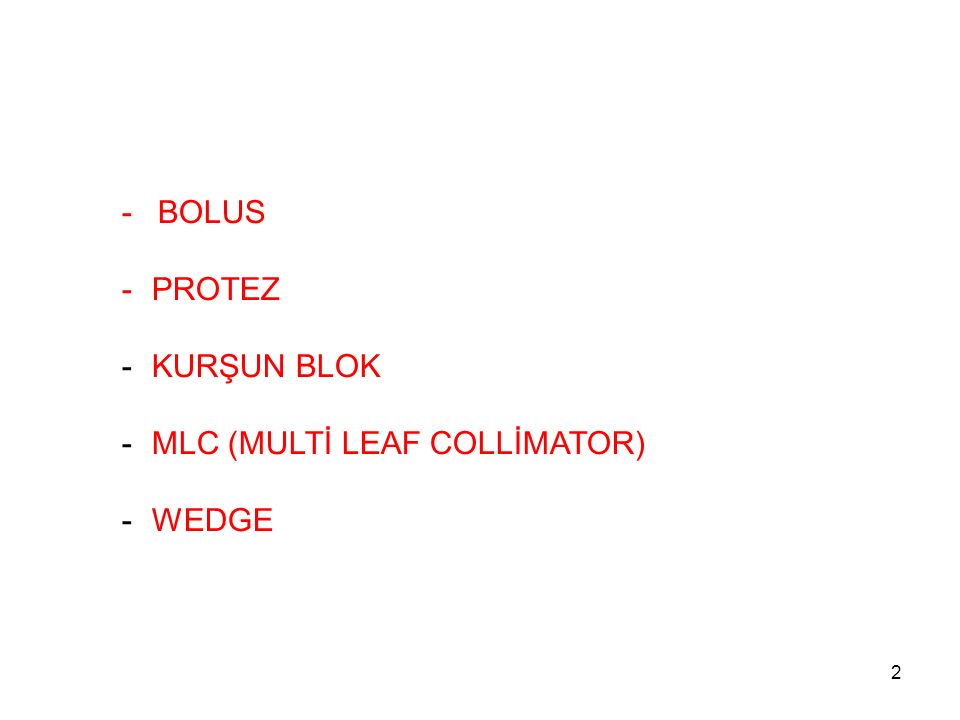 MLC (MULTİ LEAF COLLİMATOR) WEDGE