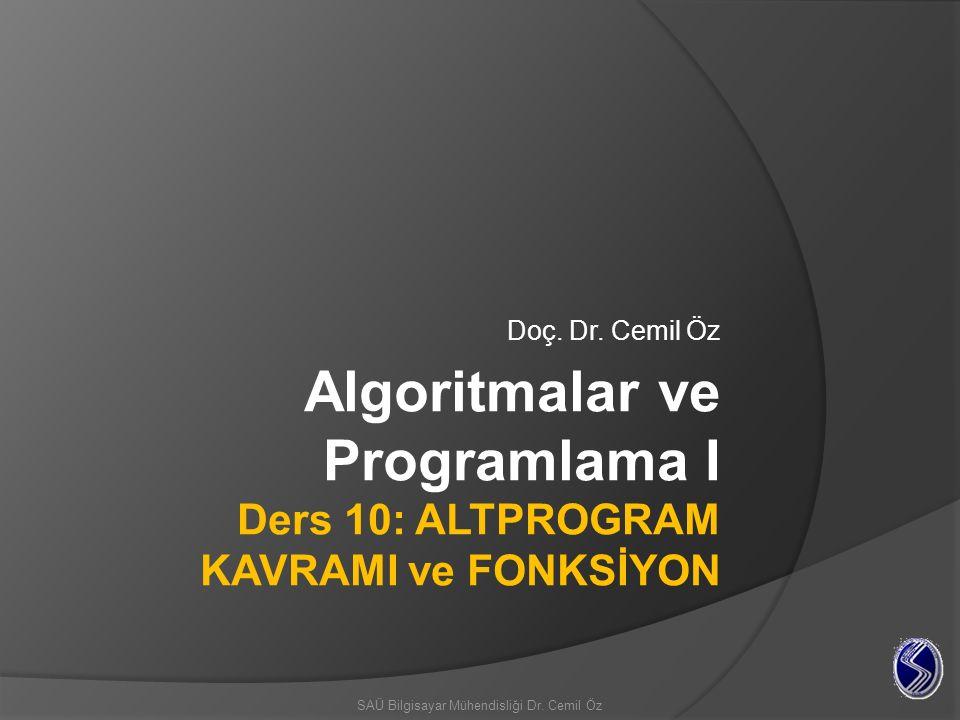 Algoritmalar ve Programlama I Ders 10: ALTPROGRAM KAVRAMI ve FONKSİYON