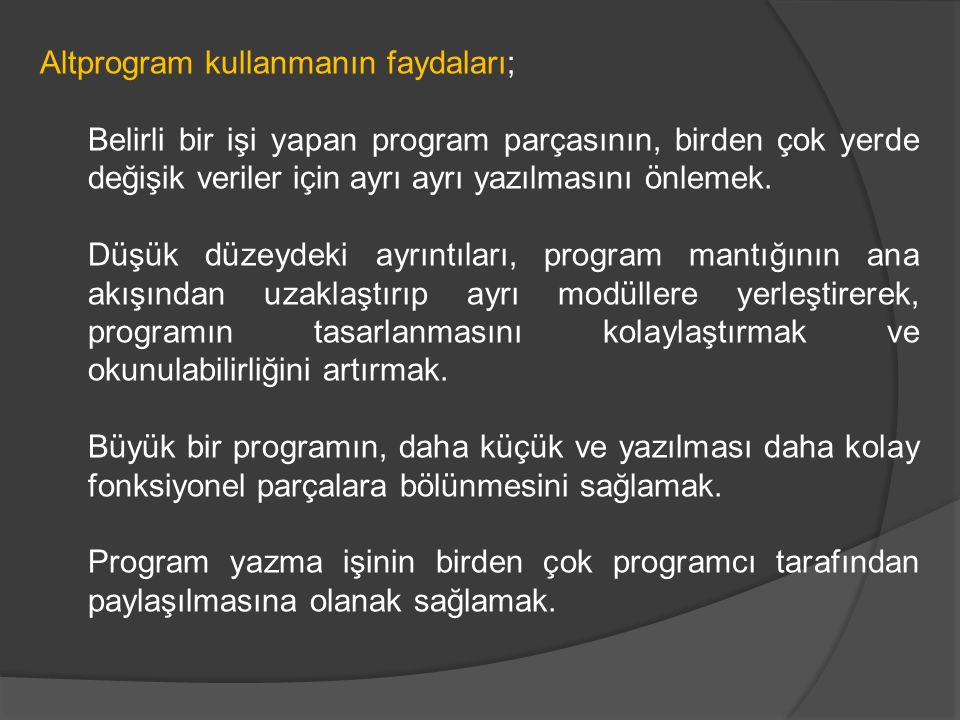 Altprogram kullanmanın faydaları;