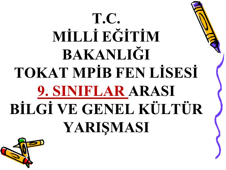 T. C. MİLLİ EĞİTİM BAKANLIĞI TOKAT MPİB FEN LİSESİ 9
