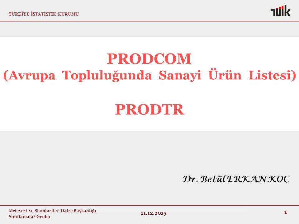 PRODCOM (Avrupa Topluluğunda Sanayi Ürün Listesi) PRODTR