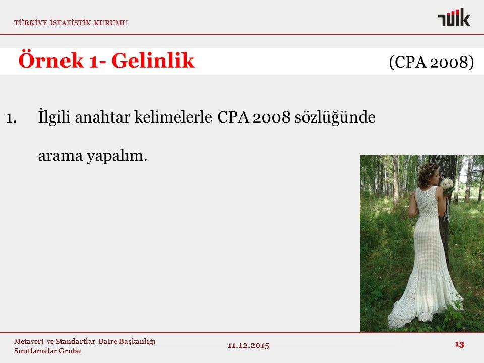 Örnek 1- Gelinlik (CPA 2008) İlgili anahtar kelimelerle CPA 2008 sözlüğünde arama yapalım.