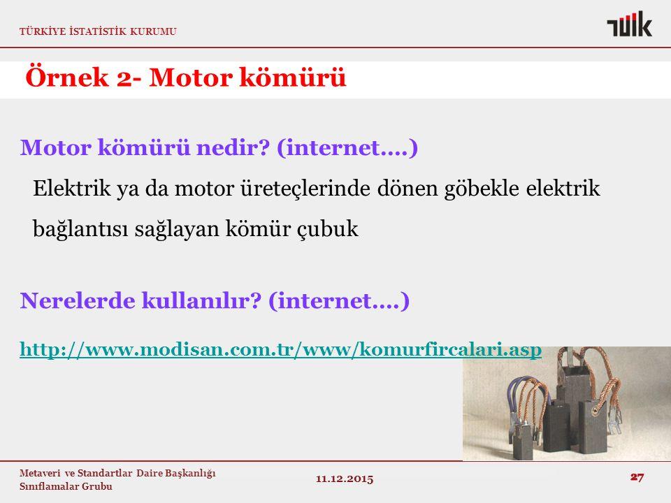 Örnek 2- Motor kömürü Motor kömürü nedir (internet….)