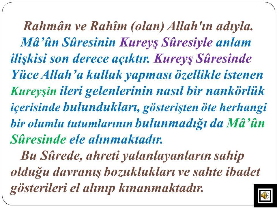Rahmân ve Rahîm (olan) Allah ın adıyla.