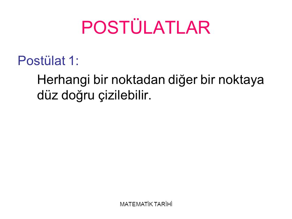 POSTÜLATLAR Postülat 1:
