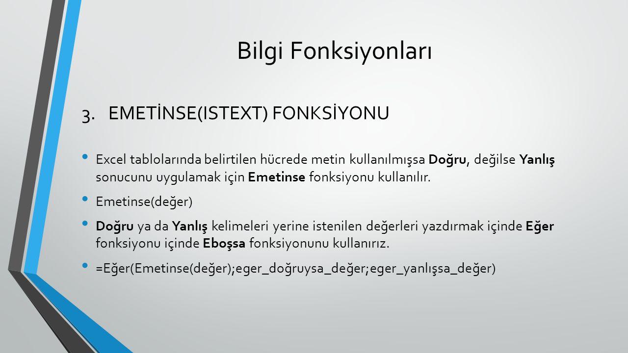 Bilgi Fonksiyonları EMETİNSE(ISTEXT) FONKSİYONU