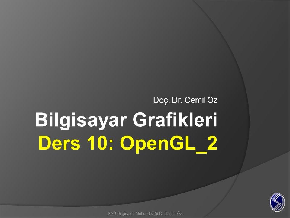 Bilgisayar Grafikleri Ders 10: OpenGL_2