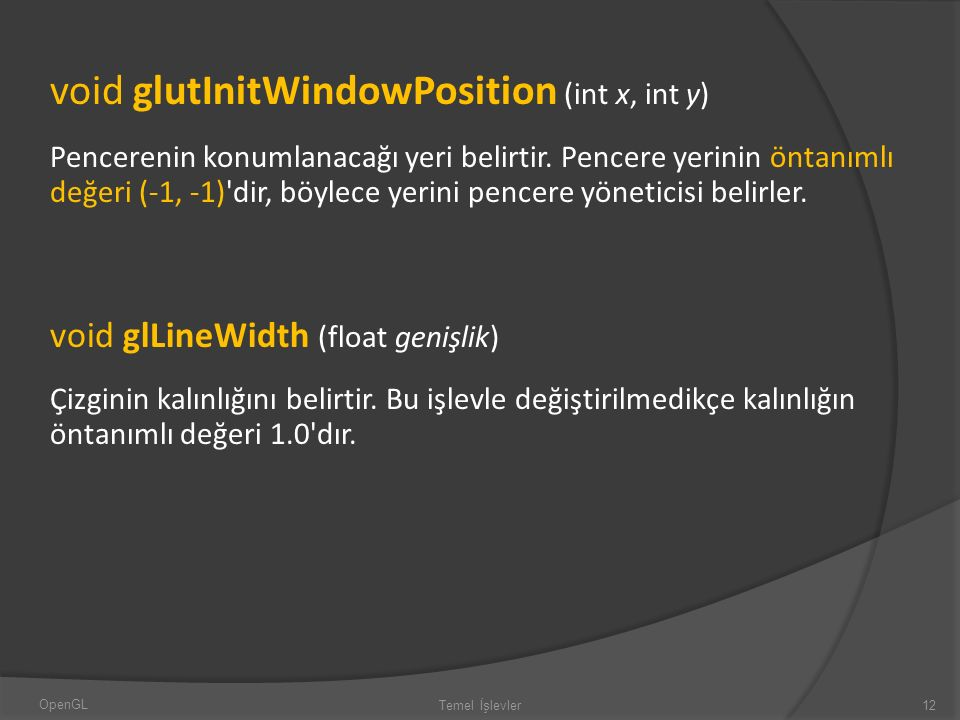 void glutInitWindowPosition (int x, int y)