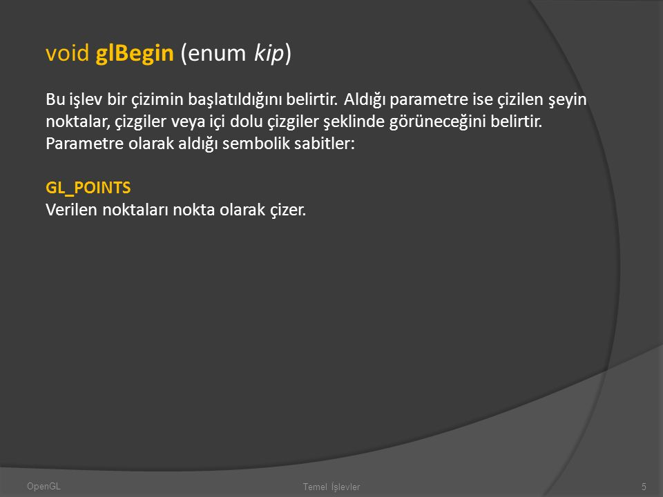 void glBegin (enum kip)
