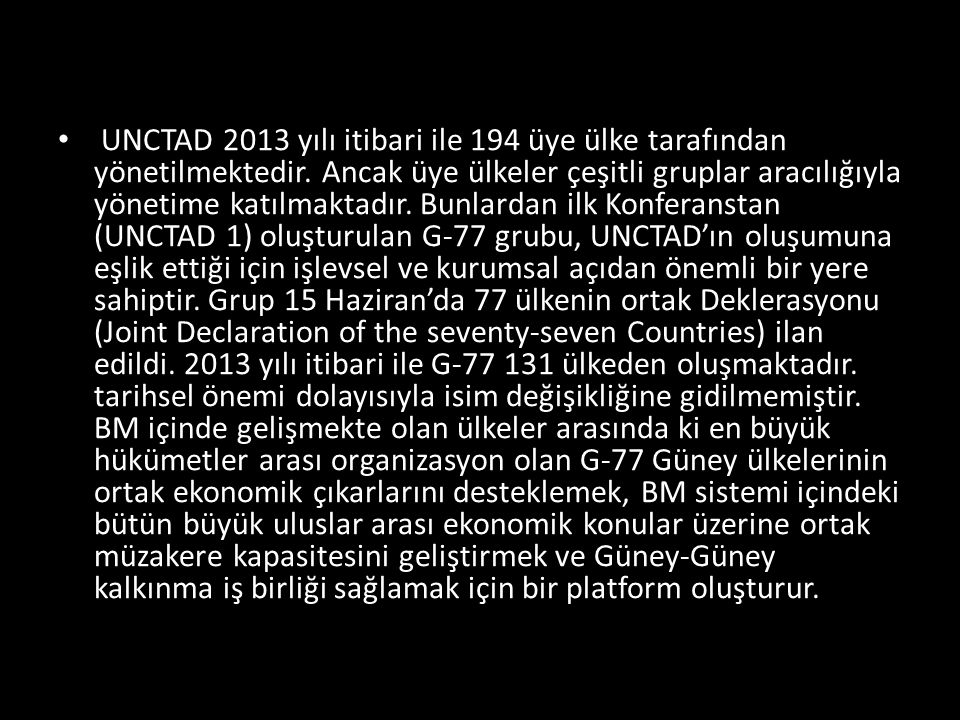 UNCTAD 2013 yılı itibari ile 194 üye ülke tarafından yönetilmektedir