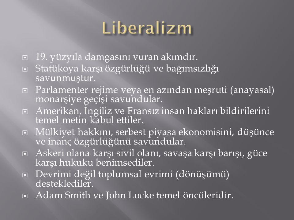 Liberalizm 19. yüzyıla damgasını vuran akımdır.