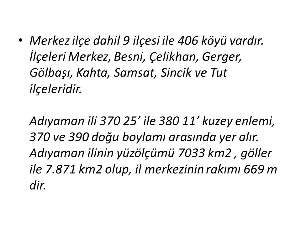 Merkez ilçe dahil 9 ilçesi ile 406 köyü vardır