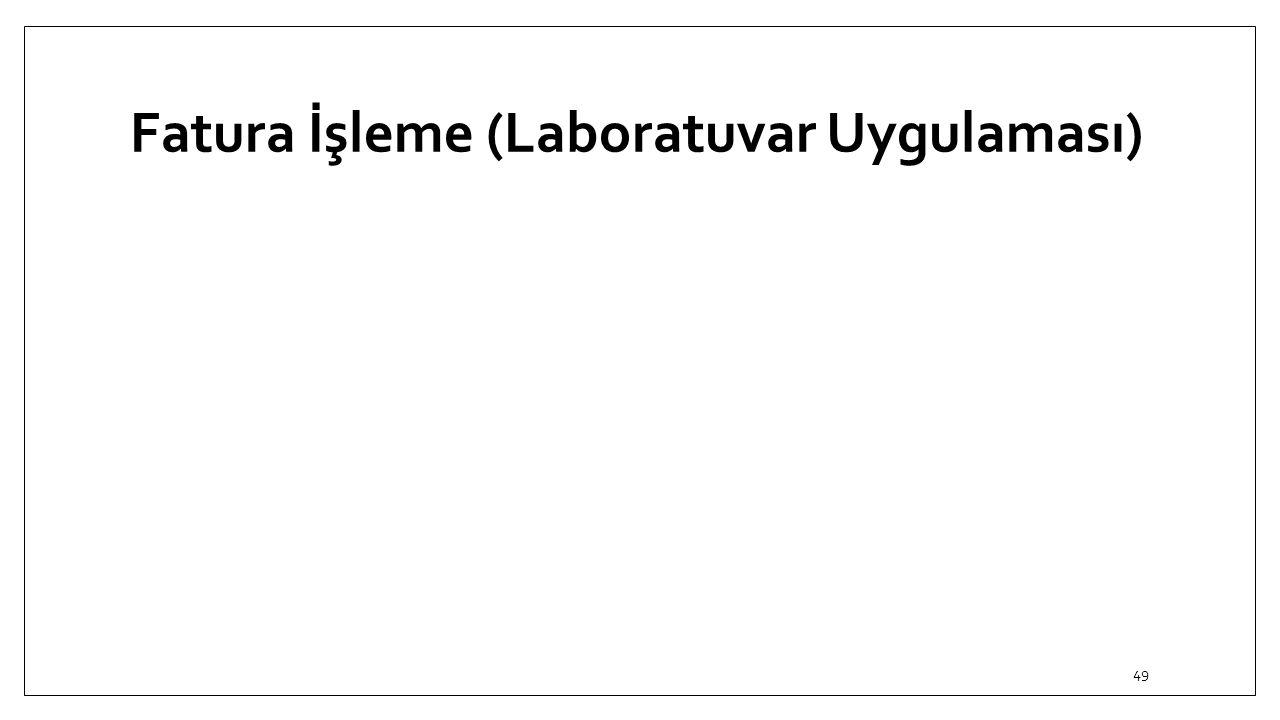 Fatura İşleme (Laboratuvar Uygulaması)