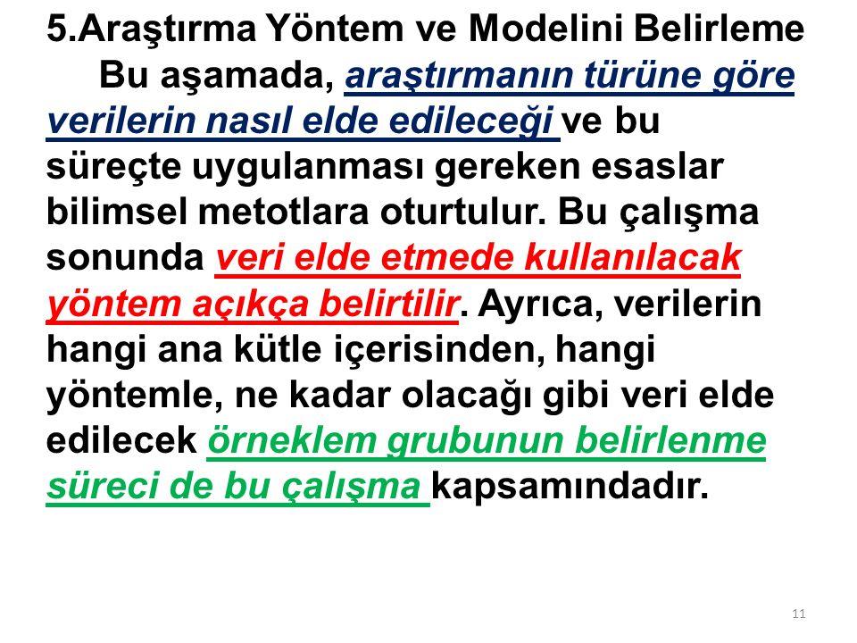 5.Araştırma Yöntem ve Modelini Belirleme