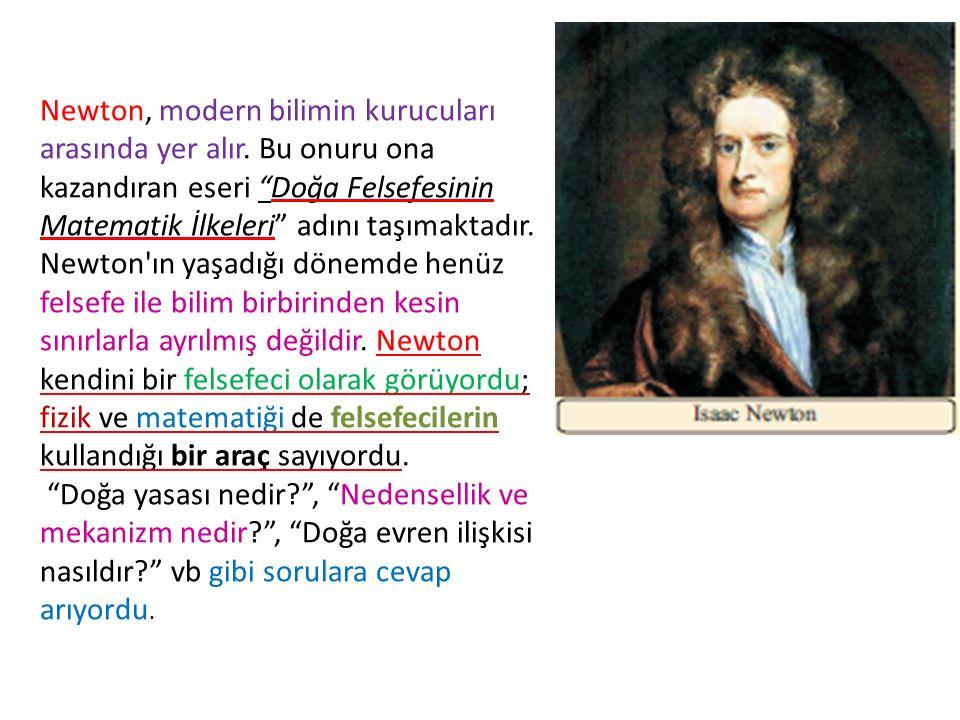 Newton, modern bilimin kurucuları arasında yer alır