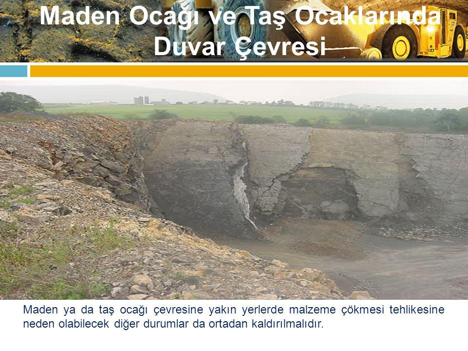 Maden Ocağı ve Taş Ocaklarında Duvar Çevresi