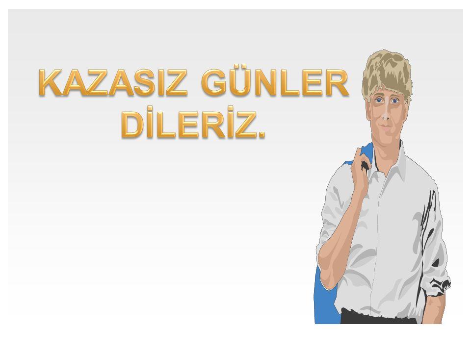 KAZASIZ GÜNLER DİLERİZ.