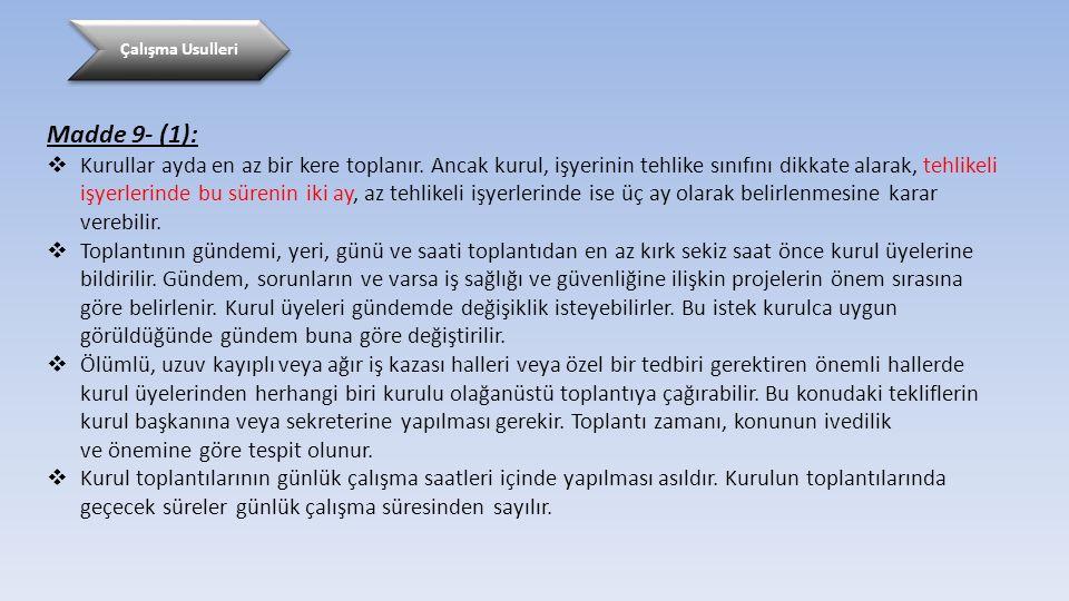 Çalışma Usulleri Madde 9- (1):