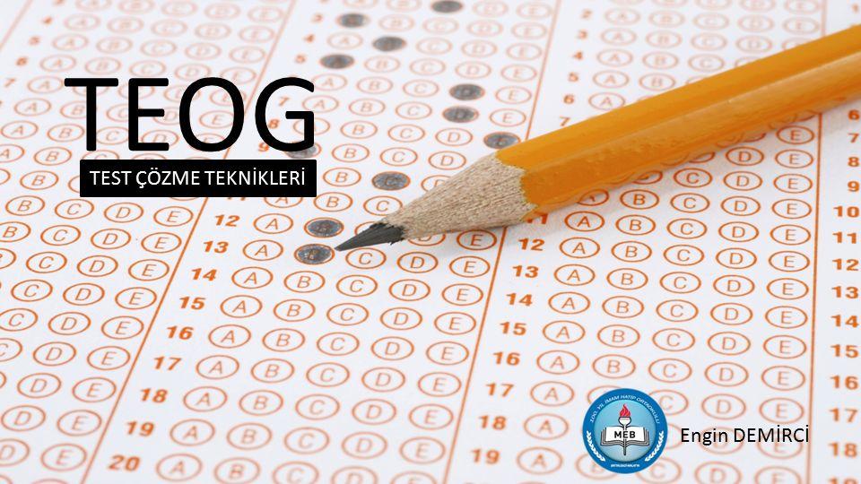 TEOG TEST ÇÖZME TEKNİKLERİ Engin DEMİRCİ