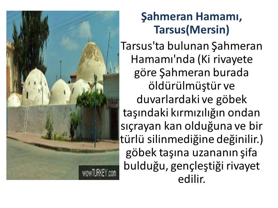 Şahmeran Hamamı, Tarsus(Mersin)