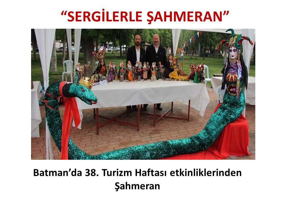 SERGİLERLE ŞAHMERAN