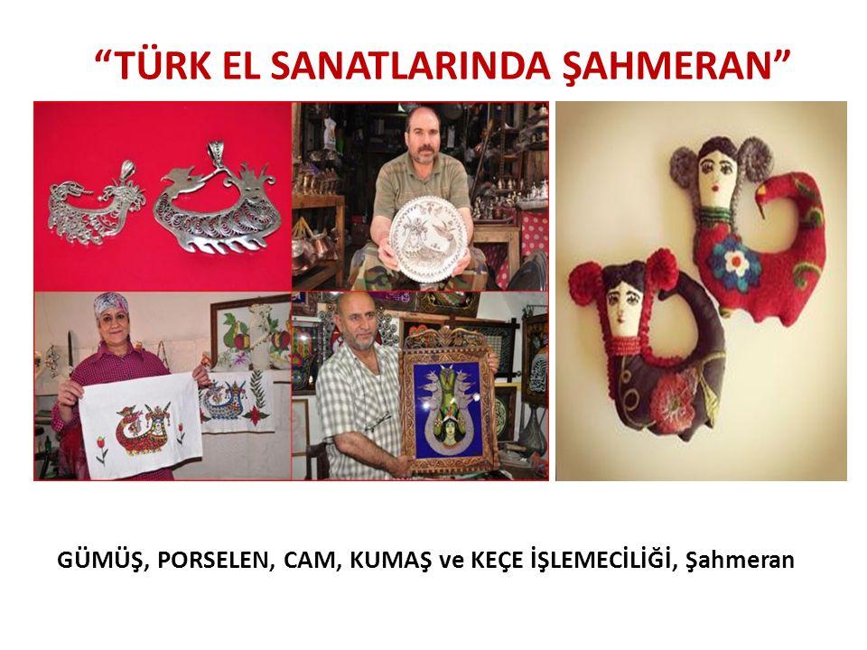 TÜRK EL SANATLARINDA ŞAHMERAN