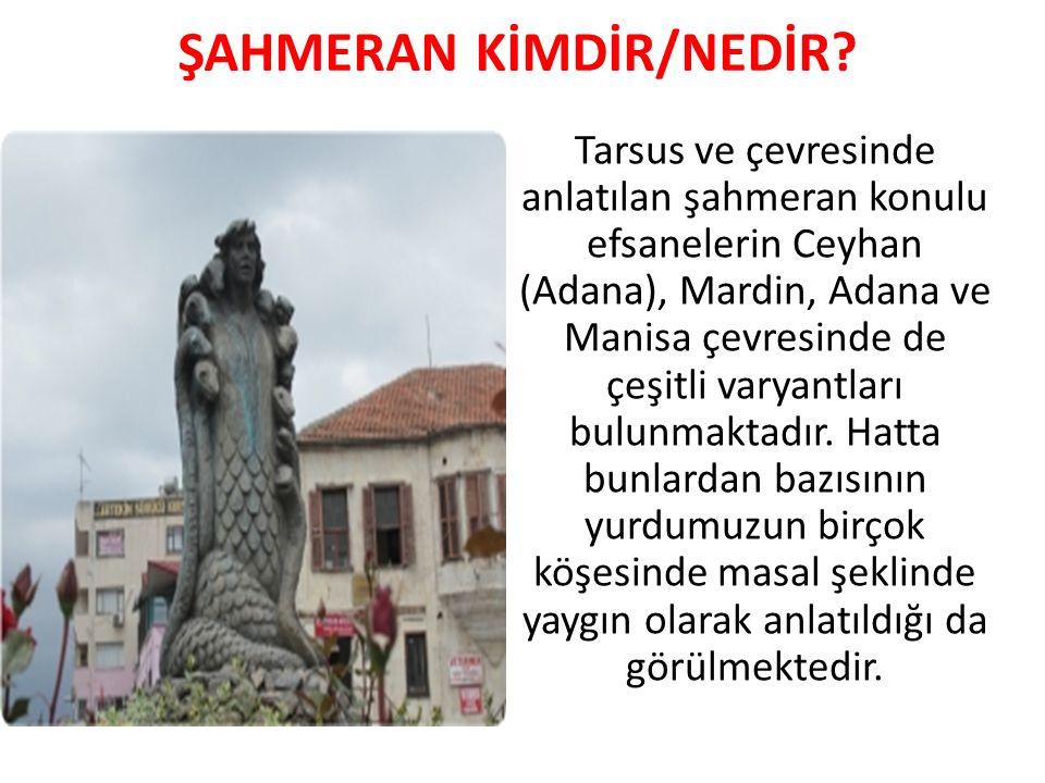 ŞAHMERAN KİMDİR/NEDİR