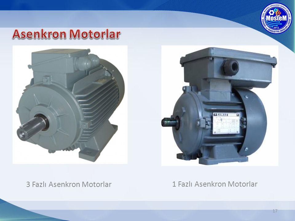 Asenkron Motorlar 3 Fazlı Asenkron Motorlar 1 Fazlı Asenkron Motorlar
