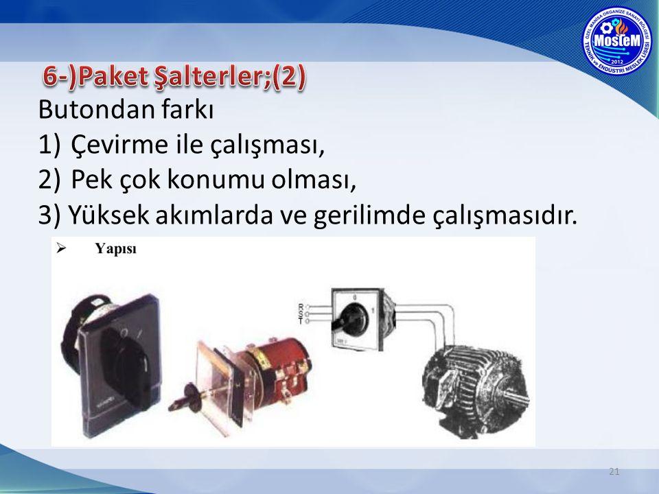 6-)Paket Şalterler;(2) Butondan farkı.