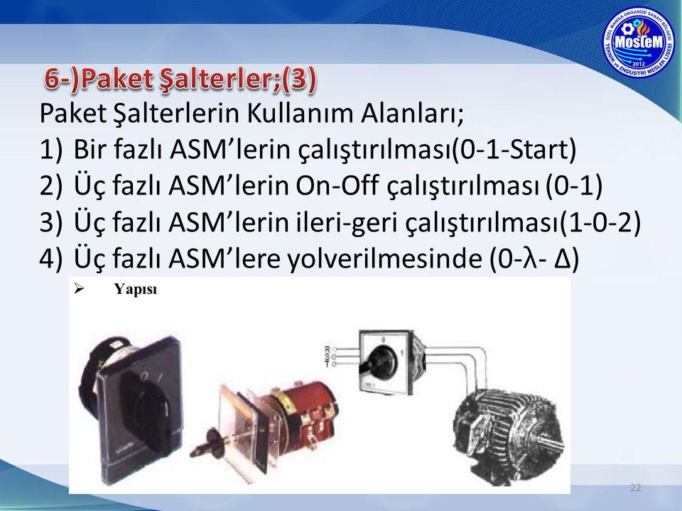 6-)Paket Şalterler;(3) Paket Şalterlerin Kullanım Alanları; Bir fazlı ASM'lerin çalıştırılması(0-1-Start)