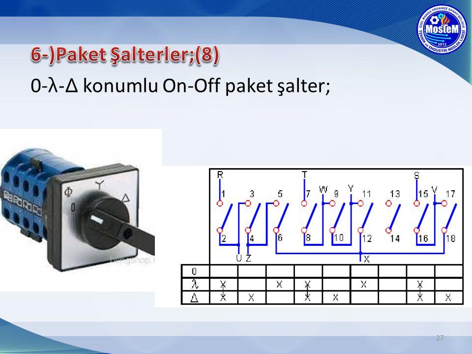 6-)Paket Şalterler;(8) 0-λ-∆ konumlu On-Off paket şalter;