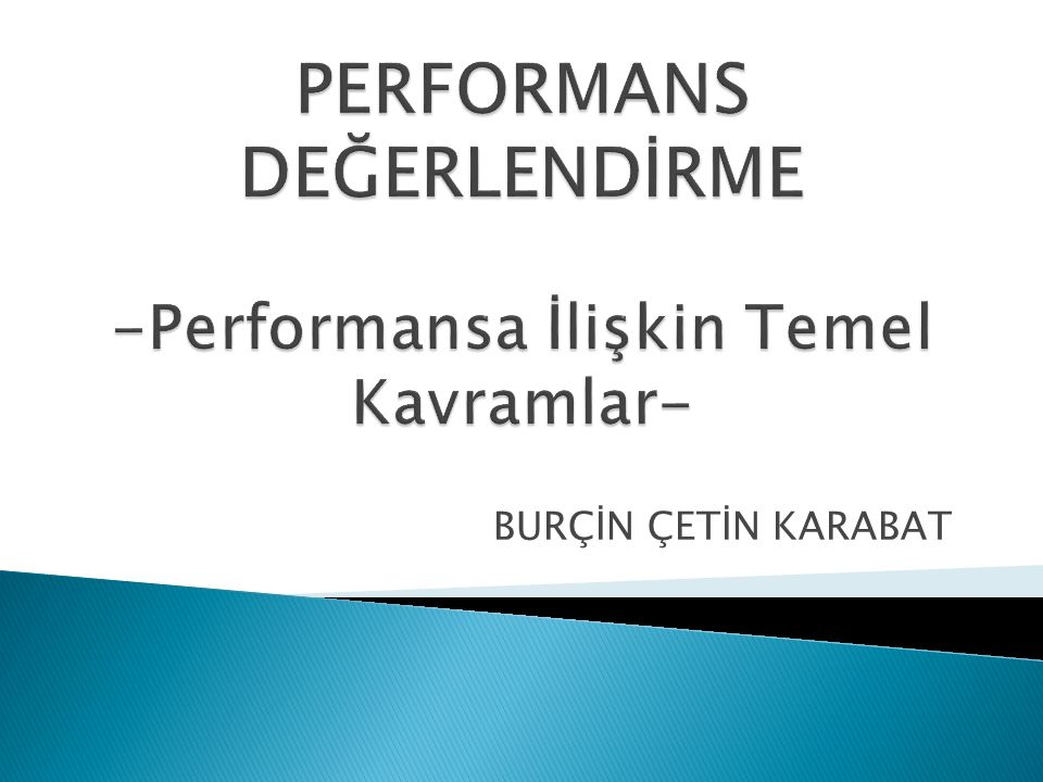 PERFORMANS DEĞERLENDİRME -Performansa İlişkin Temel Kavramlar-